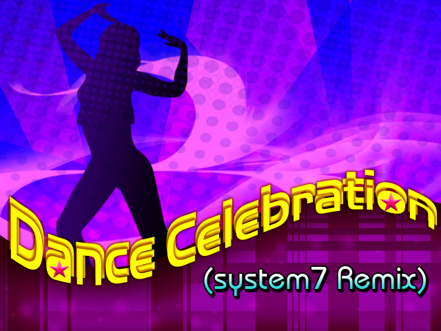 Dance Celebration (system7 Remix)