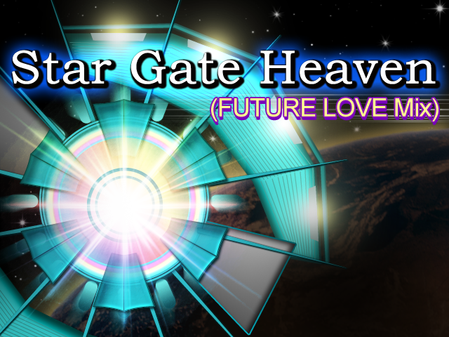 Star Gate Heaven (FUTURE LOVE Mix)