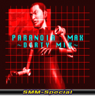 Paranoia Max Dirty Mix (SMM-Special)