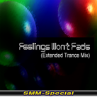 Feeling Won't Fade (Extended Trance Mix)(SMM-Special)