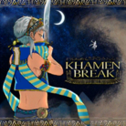 KHAMEN BREAK