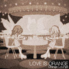 LOVE IS ORANGE-jacket (Retina)