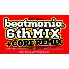 beatmania 6thMix + Core Remix HD