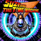 SUZY AND THE TIME MACHINE