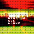 DANCING ALL ALONE