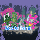 Knock Out Regrets