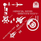 50th Memorial Songs -Beginning Story-
