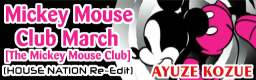 Mickey Mouse Club March [The Mickey Mouse Club] (HOUSE NATION Re-Edit)