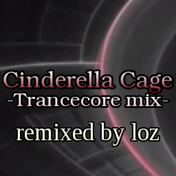 http://zenius-i-vanisher.com/simfiles/DanceDanceRevolution%20BMS%20of%20Fighters%20APPEND/Cinderella%20Cage%20-Trancecore%20mix-/Cinderella%20Cage%20-Trancecore%20mix--jacket.png