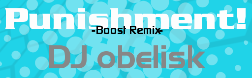 Punishment! -Boost Remix-