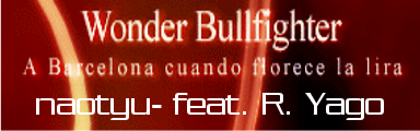 http://zenius-i-vanisher.com/simfiles/DanceDanceRevolution%20BMS%20of%20Fighters/Wonder%20Bullfighter%20~A%20Barcelona%20cuando%20florece%20la%20lira~/Wonder%20Bullfighter%20~A%20Barcelona%20cuando%20florece%20la%20lira~.png?t=1333165881