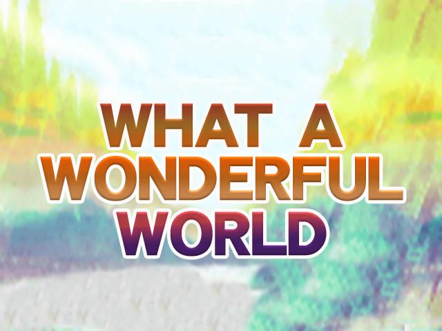 Αποτέλεσμα εικόνας για what a wonderful world