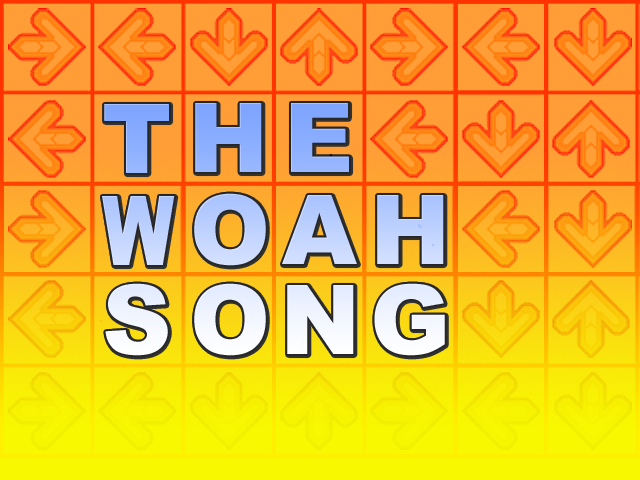 THE WOAH SONG - The nDDRo Archive - Simfiles - ZIv