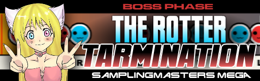 [Final Round] The Rotter Tarmination [ITG EX]